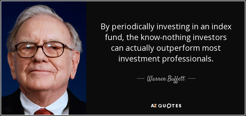 quote-by-periodically-investing-in-an-index-fund-the-know-nothing-investors-can-actually-outperform-warren-buffett-68-94-56.jpg