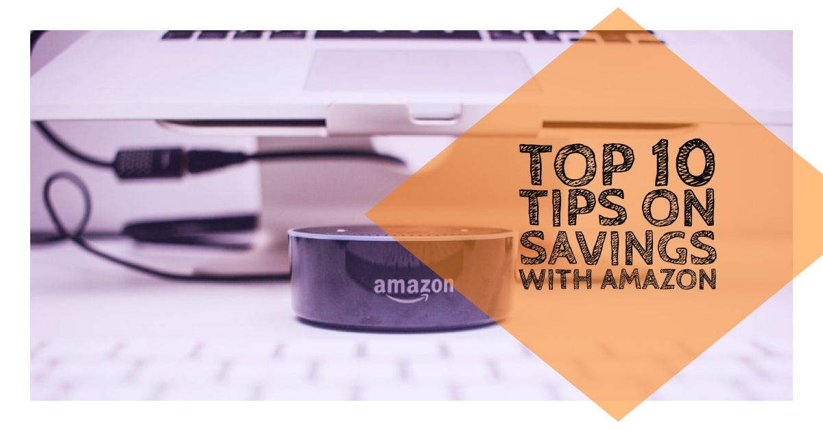 Top 10 tips for saving money with Amazon.com